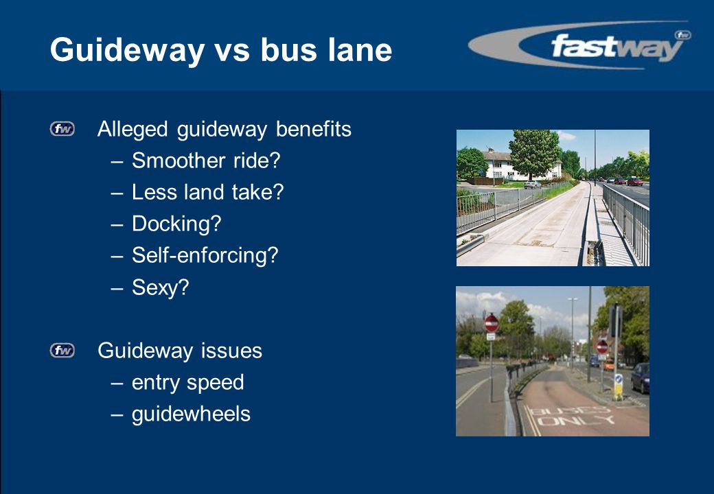 Guideway vs bus lane Alleged guideway benefits Smoother ride