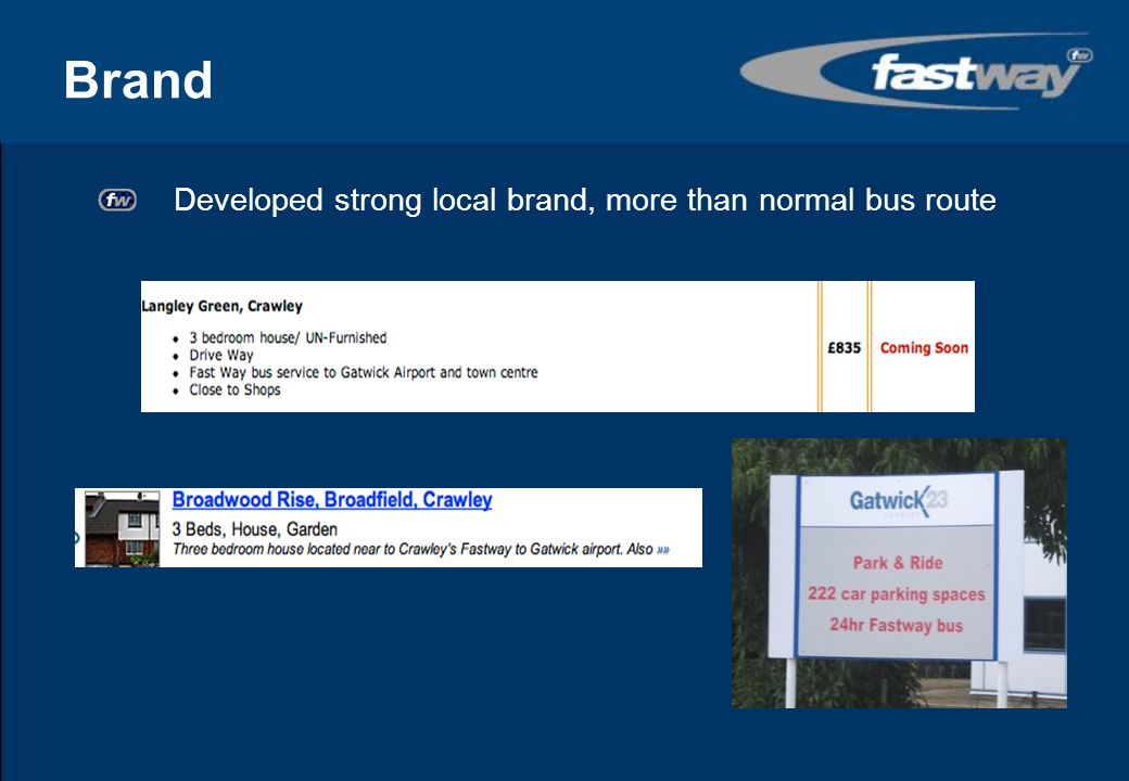 Brand Developed strong local brand, more than normal bus route