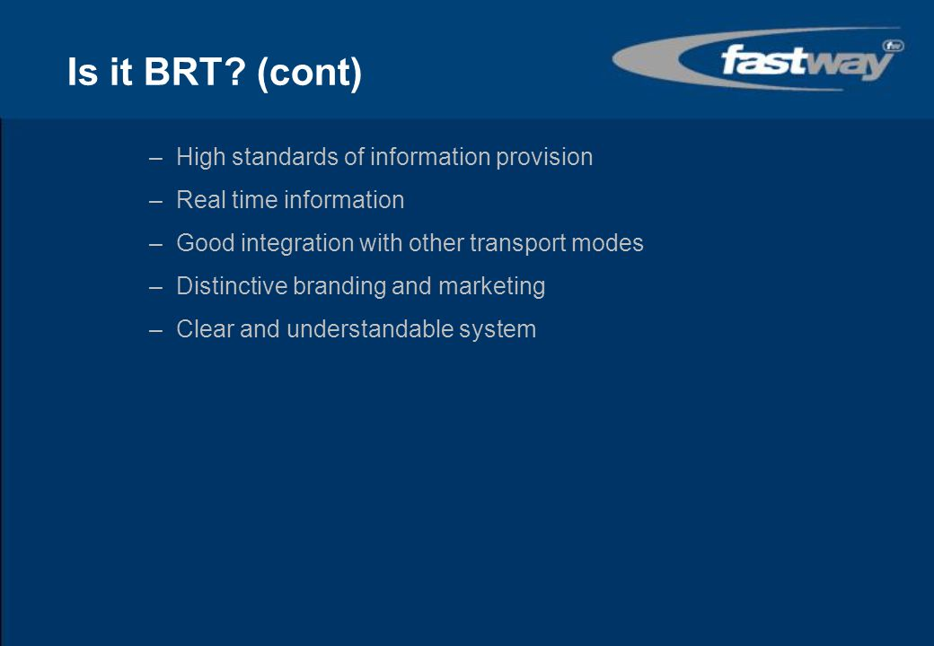Is it BRT (cont) High standards of information provision