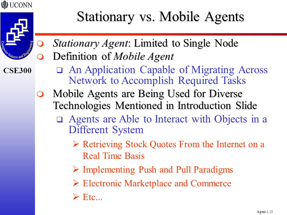 Stationary vs. Mobile Agents