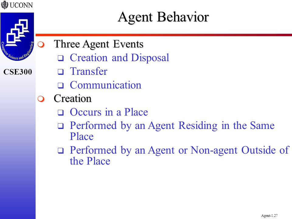 Agent Behavior Three Agent Events Creation and Disposal Transfer