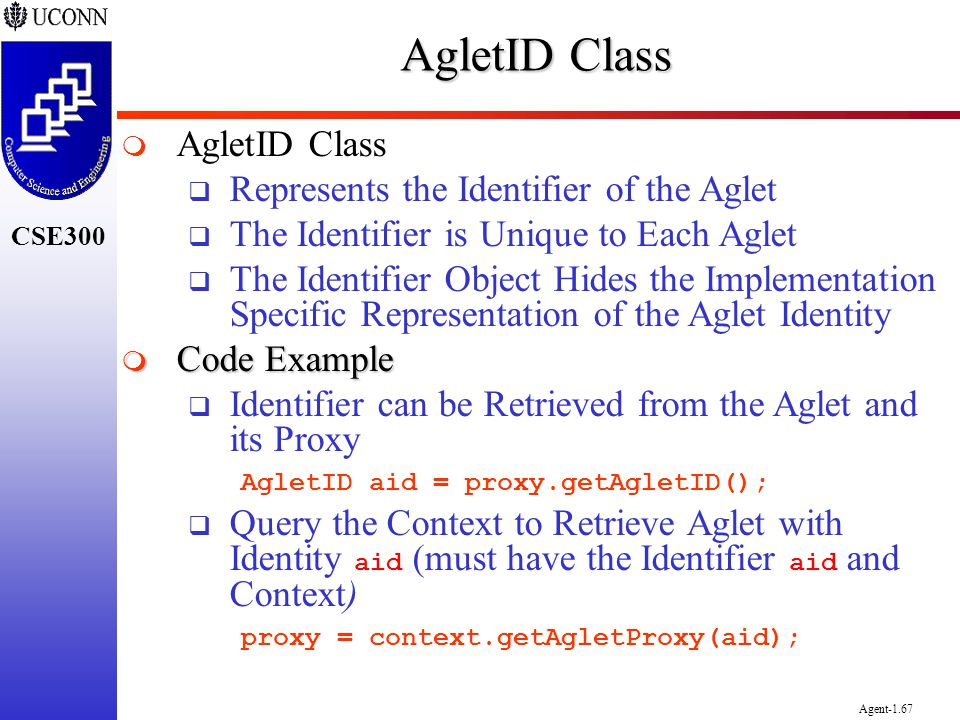 AgletID Class AgletID Class Represents the Identifier of the Aglet