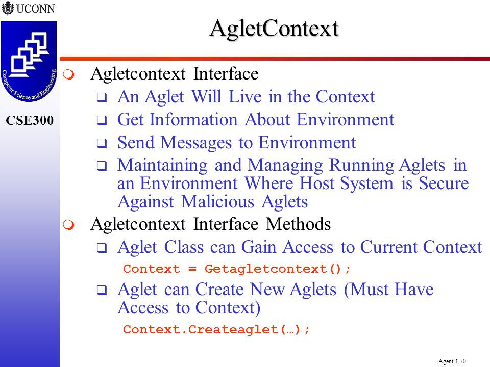 AgletContext Agletcontext Interface An Aglet Will Live in the Context