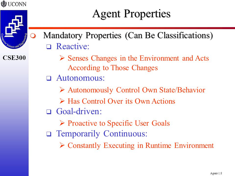 Agent Properties Mandatory Properties (Can Be Classifications)