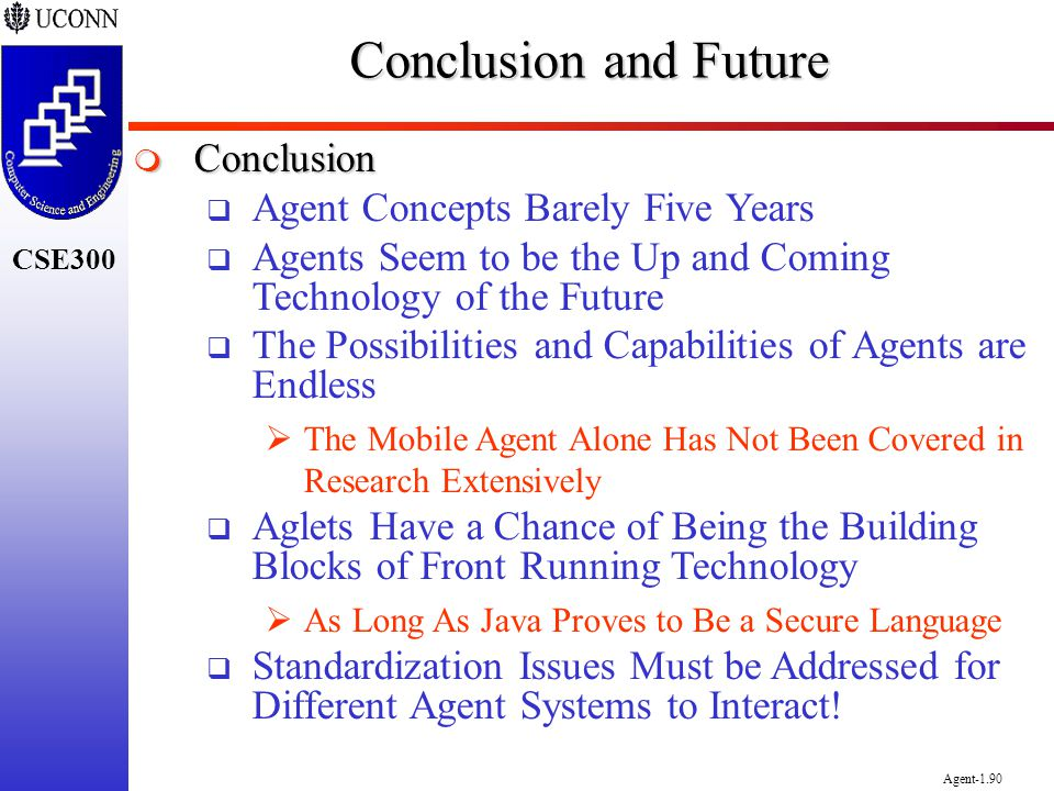 Conclusion and Future Conclusion Agent Concepts Barely Five Years