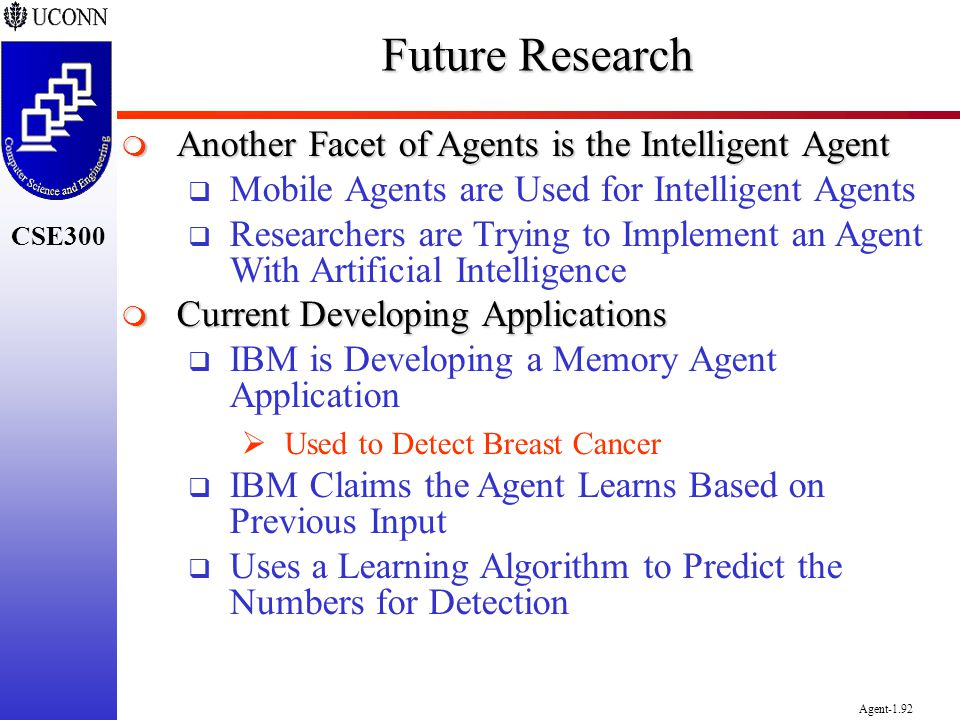 Future Research Another Facet of Agents is the Intelligent Agent