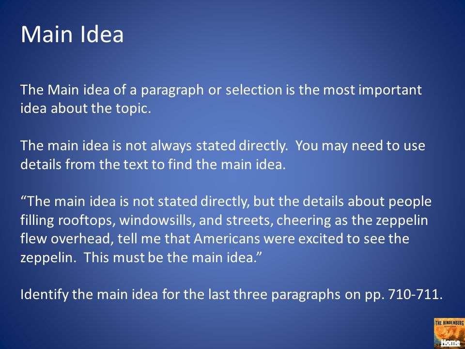 Main Idea The Main idea of a paragraph or selection is the most important idea about the topic.