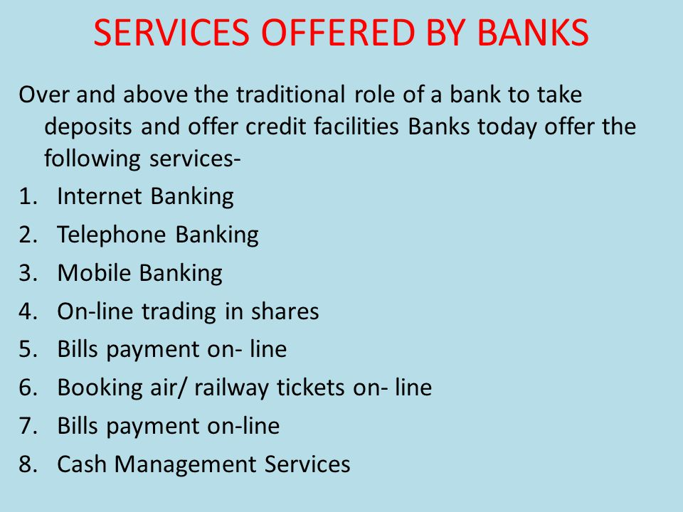 SERVICES OFFERED BY BANKS