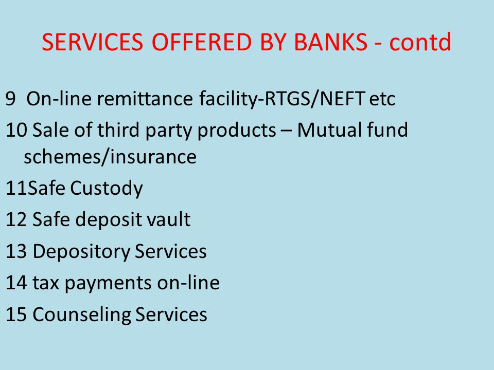 SERVICES OFFERED BY BANKS - contd