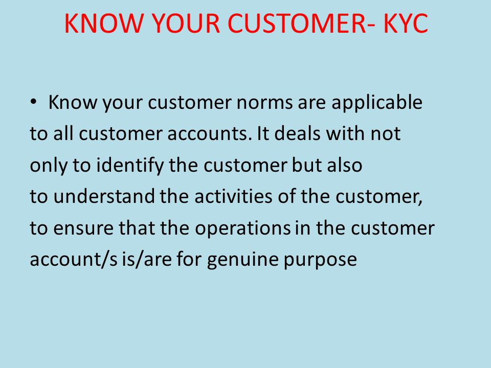 KNOW YOUR CUSTOMER- KYC