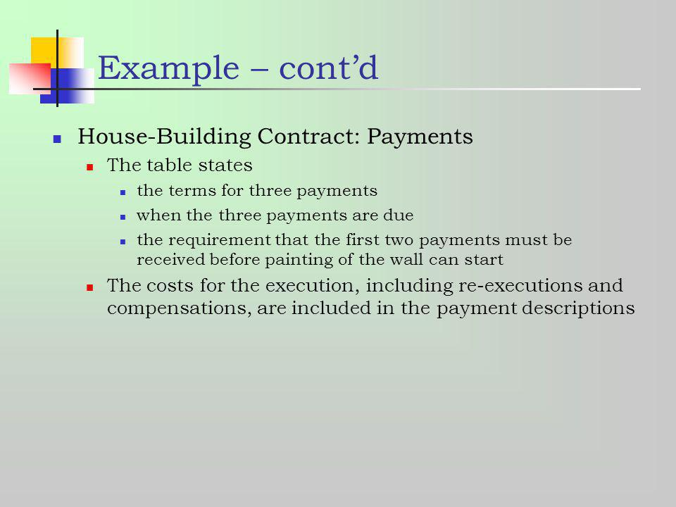 Example – cont'd House-Building Contract: Payments The table states