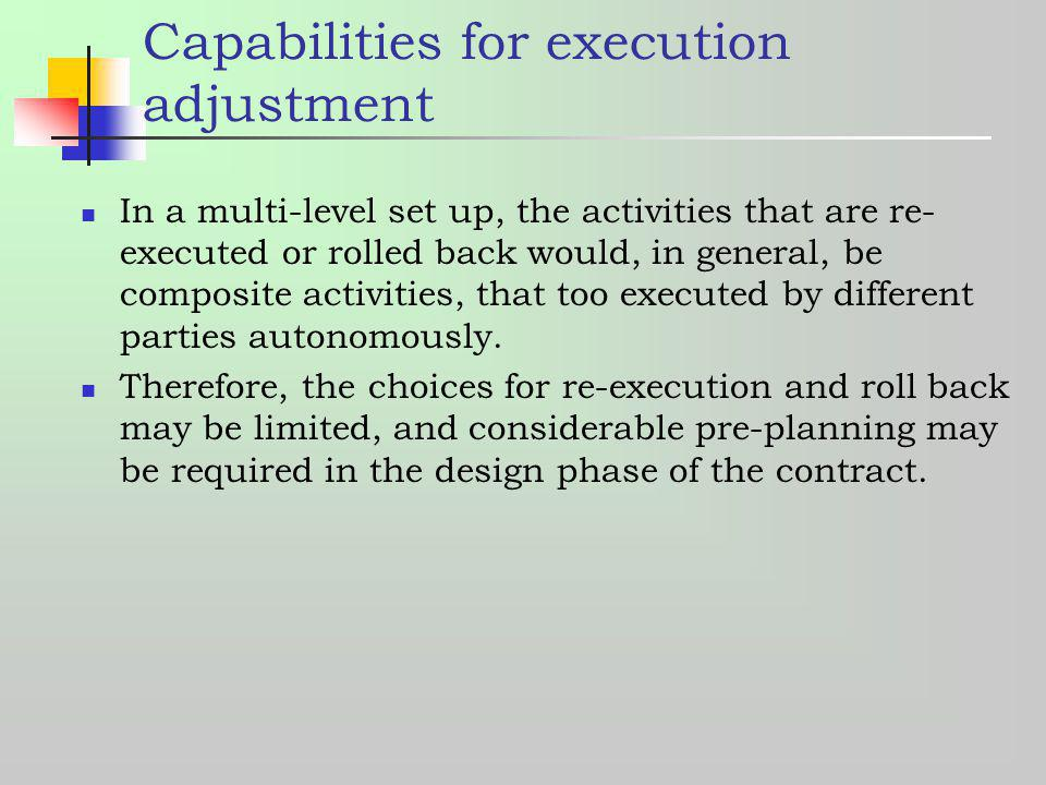 Capabilities for execution adjustment