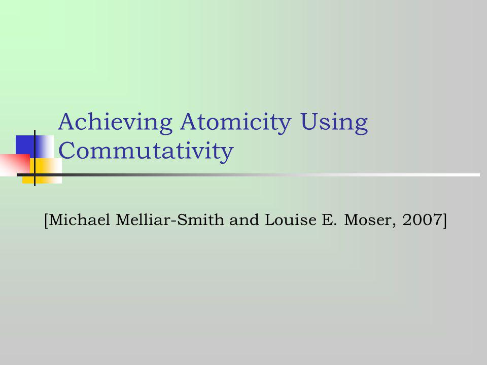 Achieving Atomicity Using Commutativity
