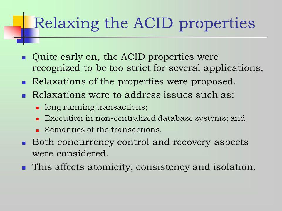 Relaxing the ACID properties