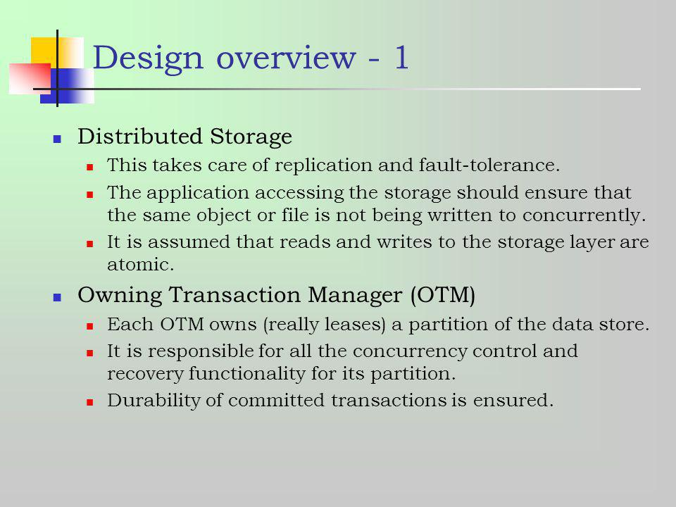Design overview - 1 Distributed Storage