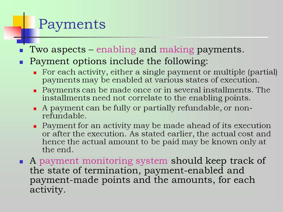 Payments Two aspects – enabling and making payments.