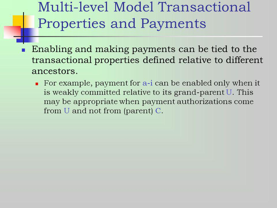 Multi-level Model Transactional Properties and Payments