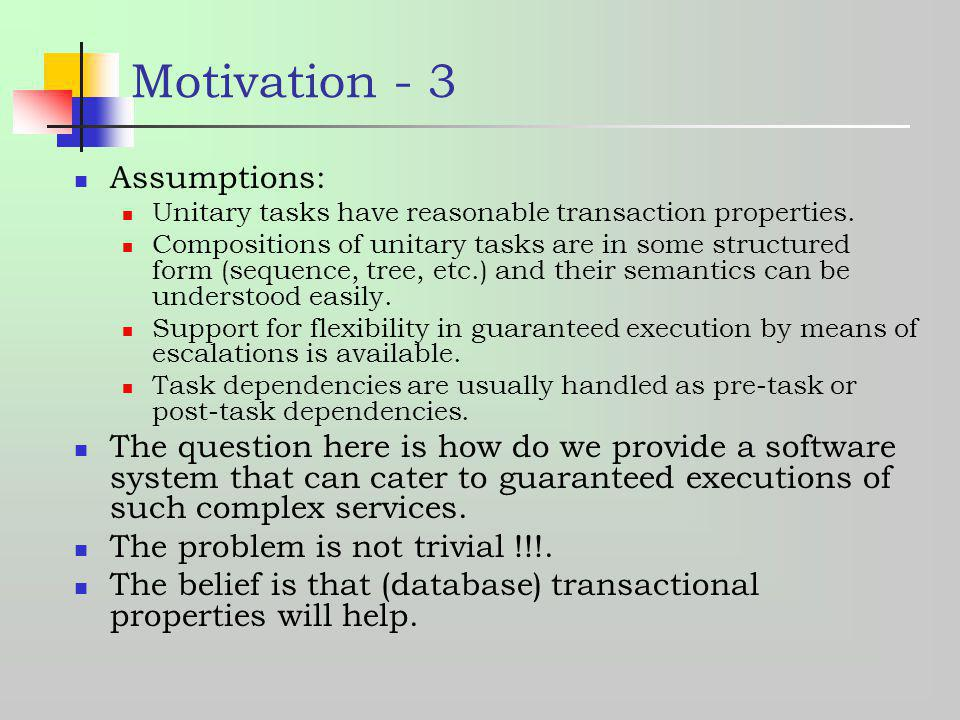 Motivation - 3 Assumptions: