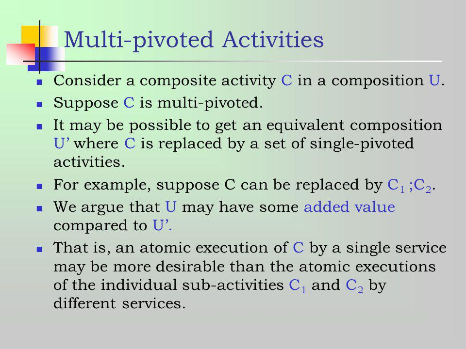 Multi-pivoted Activities