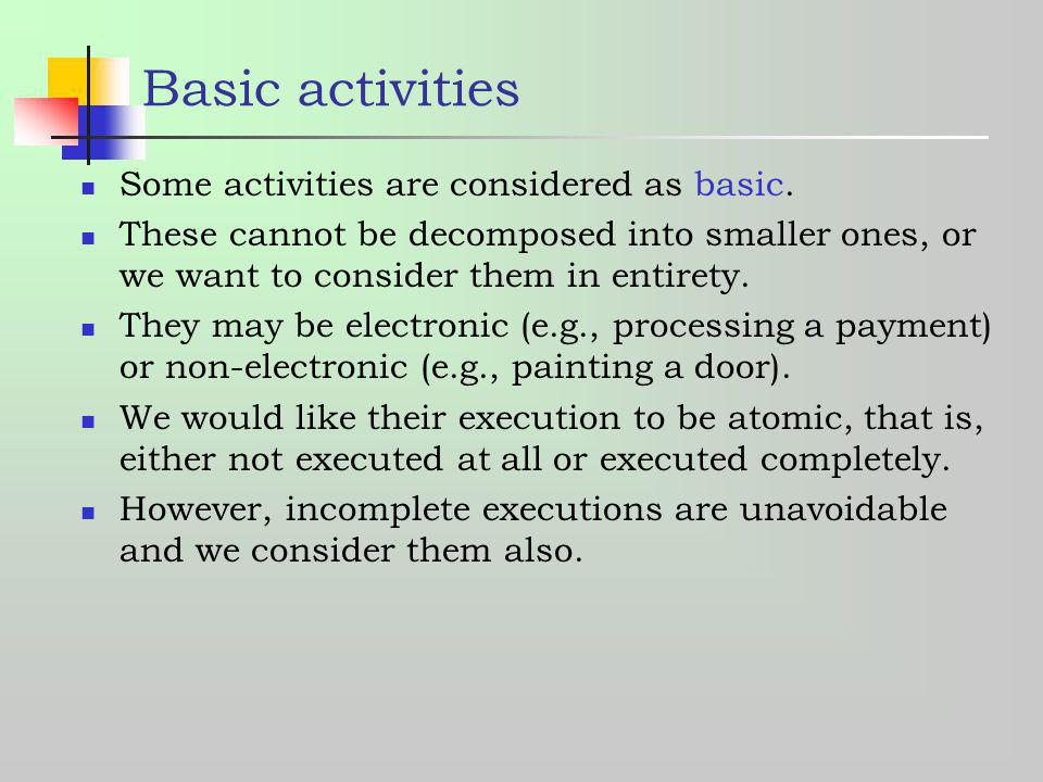 Basic activities Some activities are considered as basic.