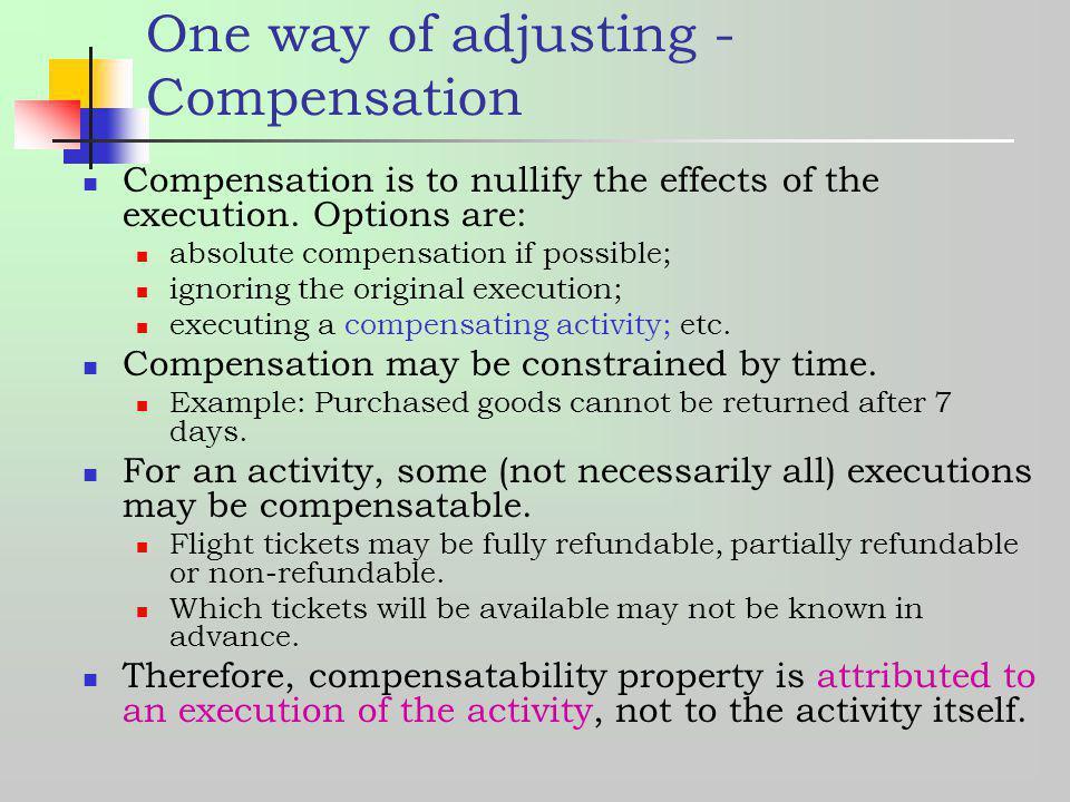 One way of adjusting - Compensation