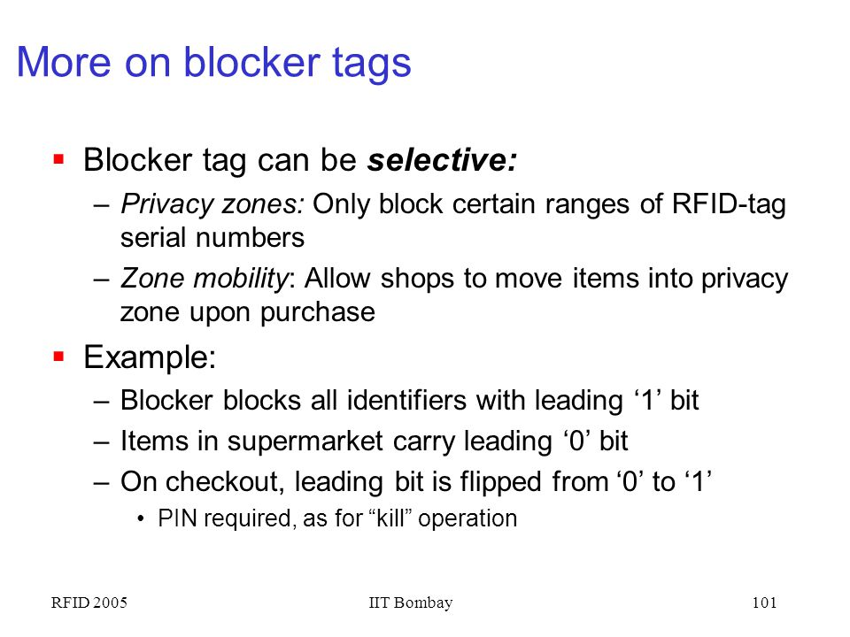 More on blocker tags Blocker tag can be selective: Example: