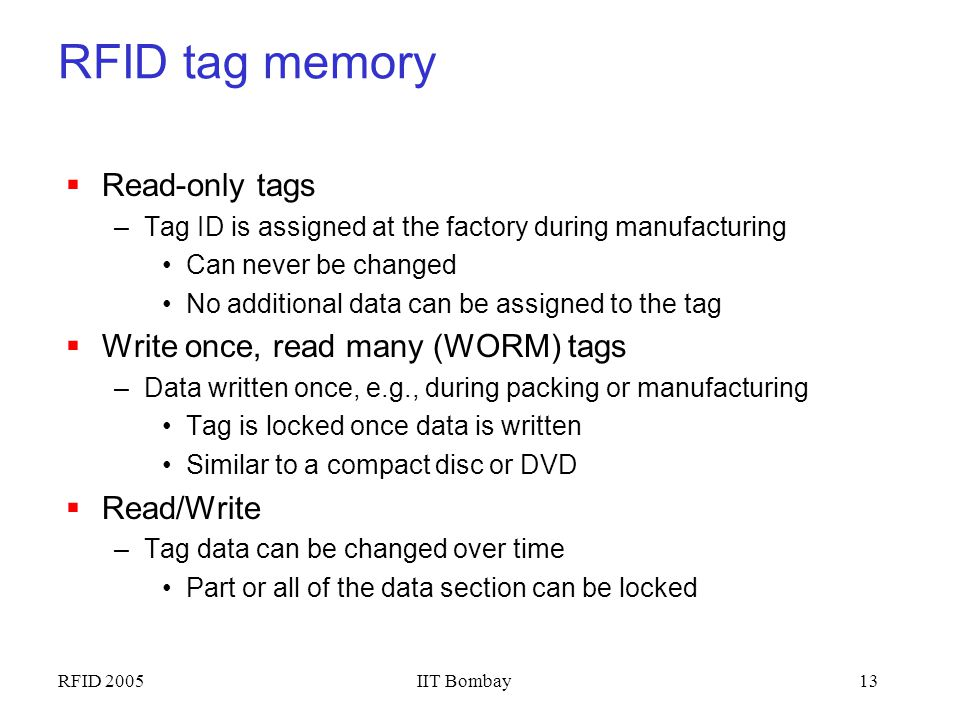 RFID tag memory Read-only tags Write once, read many (WORM) tags