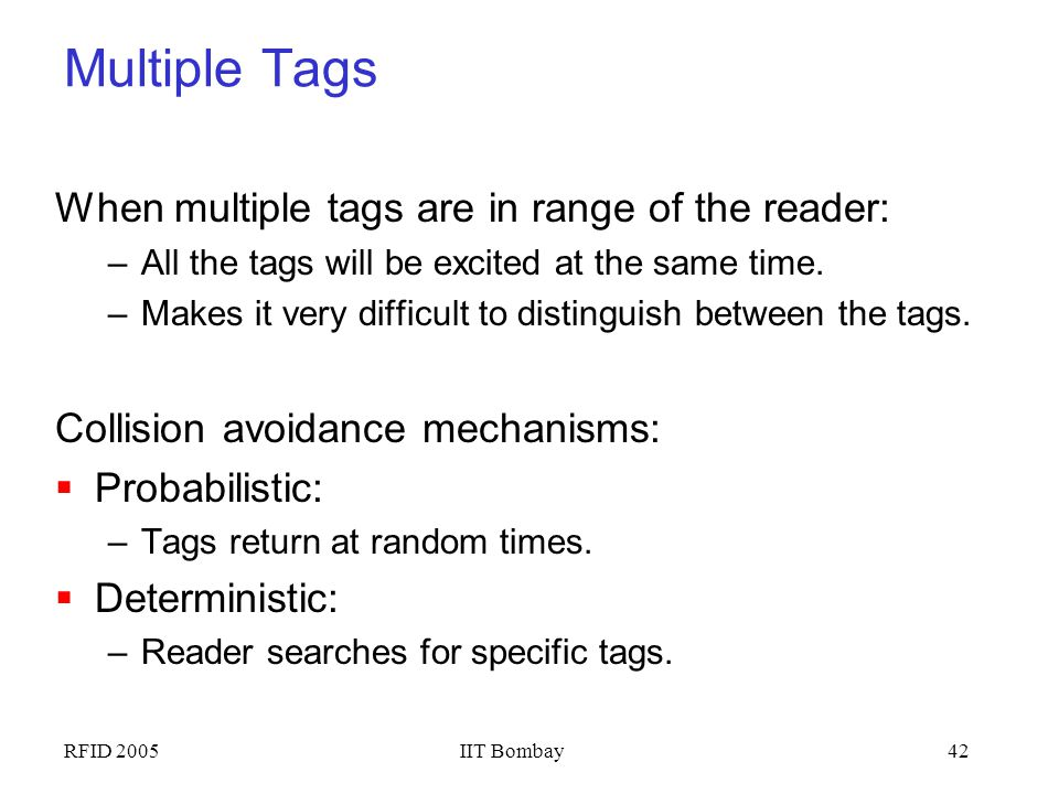 Multiple Tags When multiple tags are in range of the reader:
