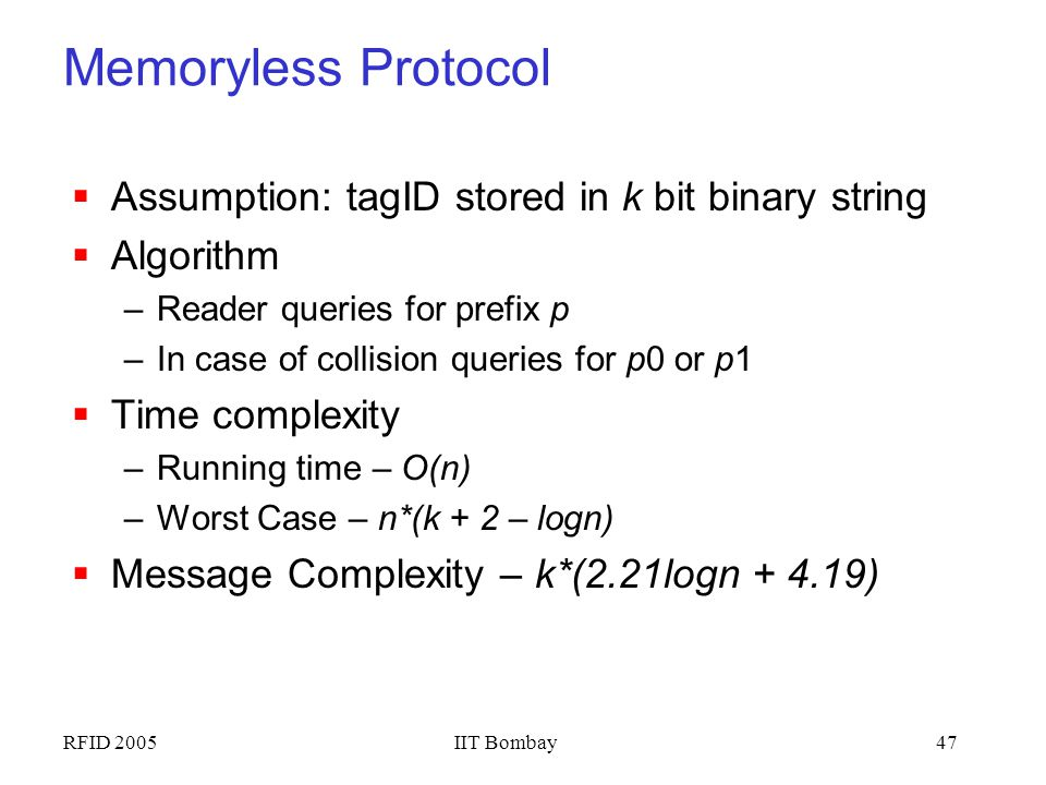 Memoryless Protocol Assumption: tagID stored in k bit binary string