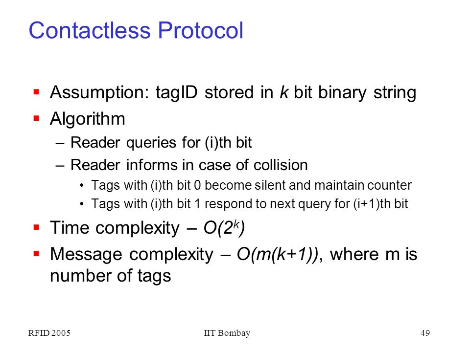 Contactless Protocol Assumption: tagID stored in k bit binary string