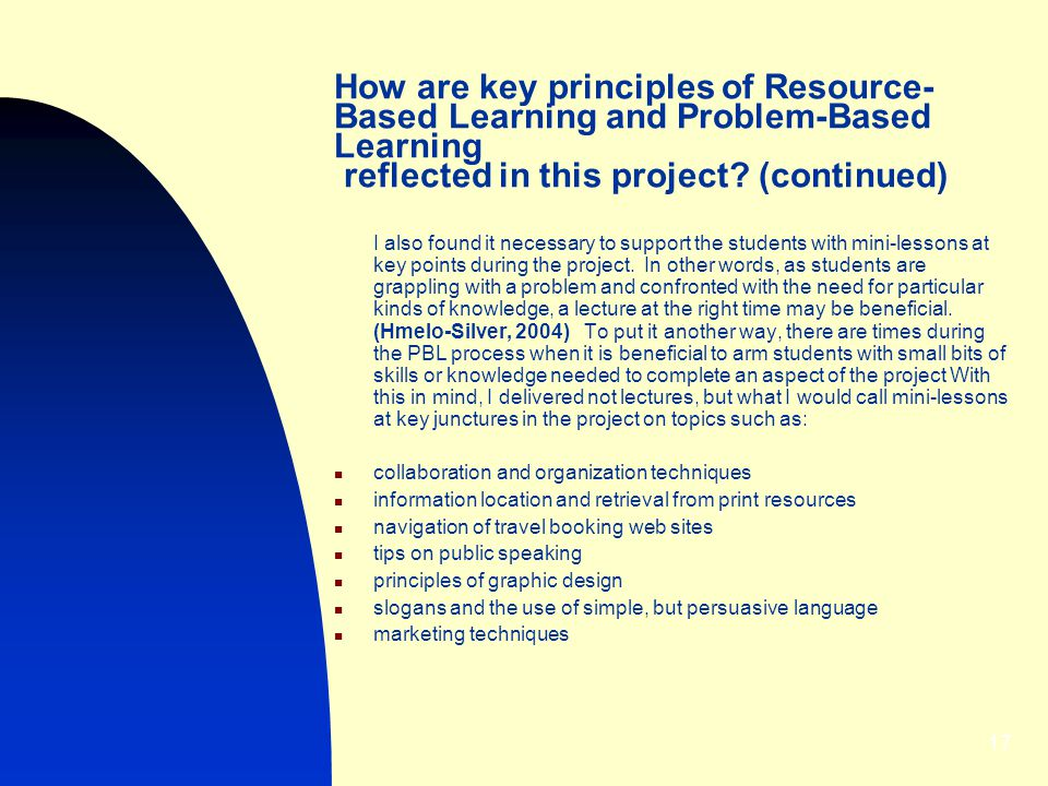 How are key principles of Resource-Based Learning and Problem-Based Learning reflected in this project (continued)