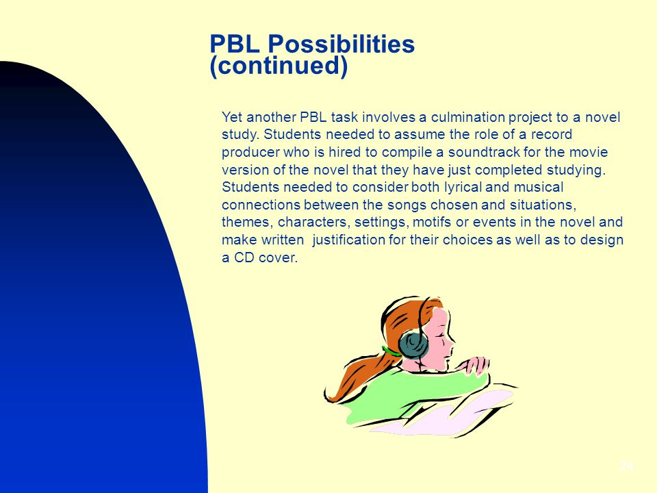 PBL Possibilities (continued)