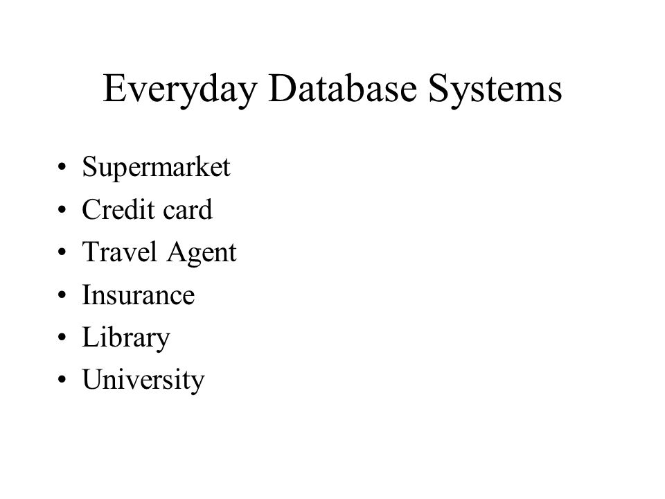 Everyday Database Systems