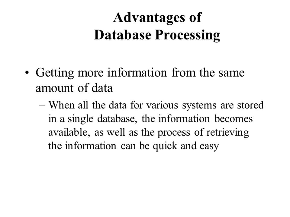 Advantages of Database Processing