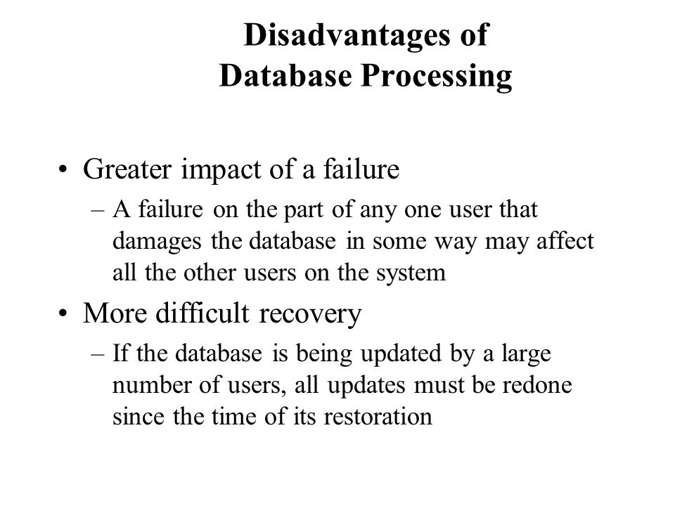 Disadvantages of Database Processing