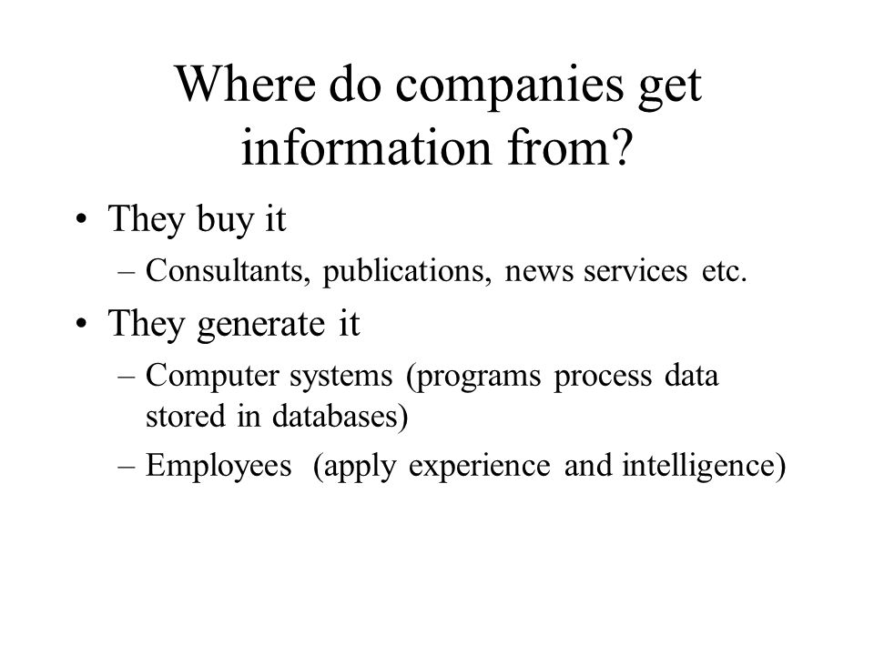 Where do companies get information from