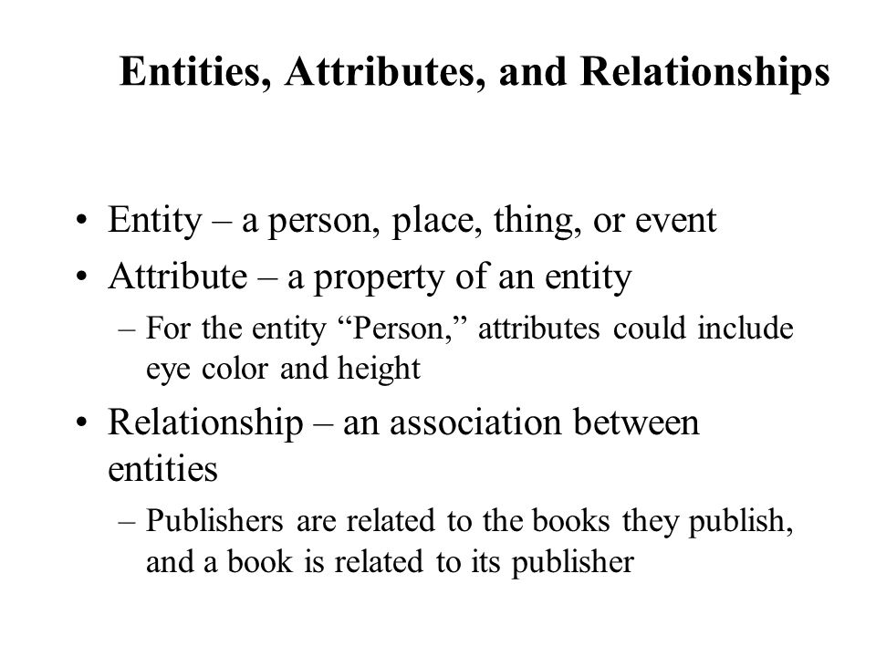 Entities, Attributes, and Relationships