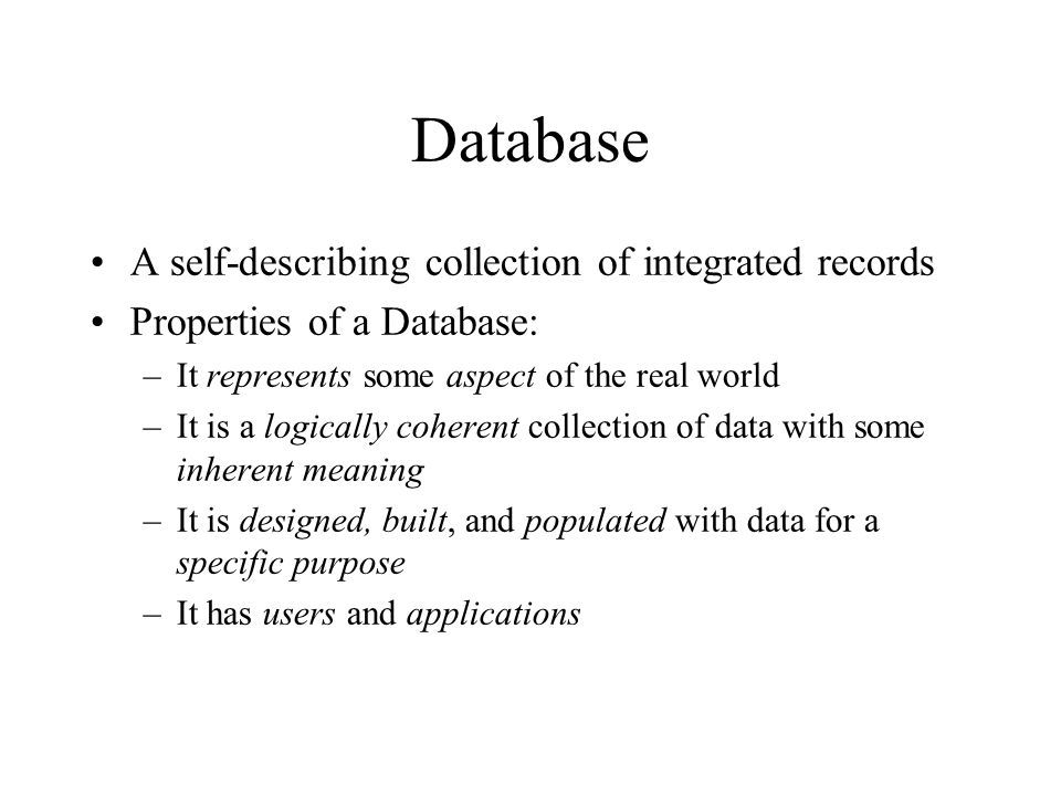 Database A self-describing collection of integrated records