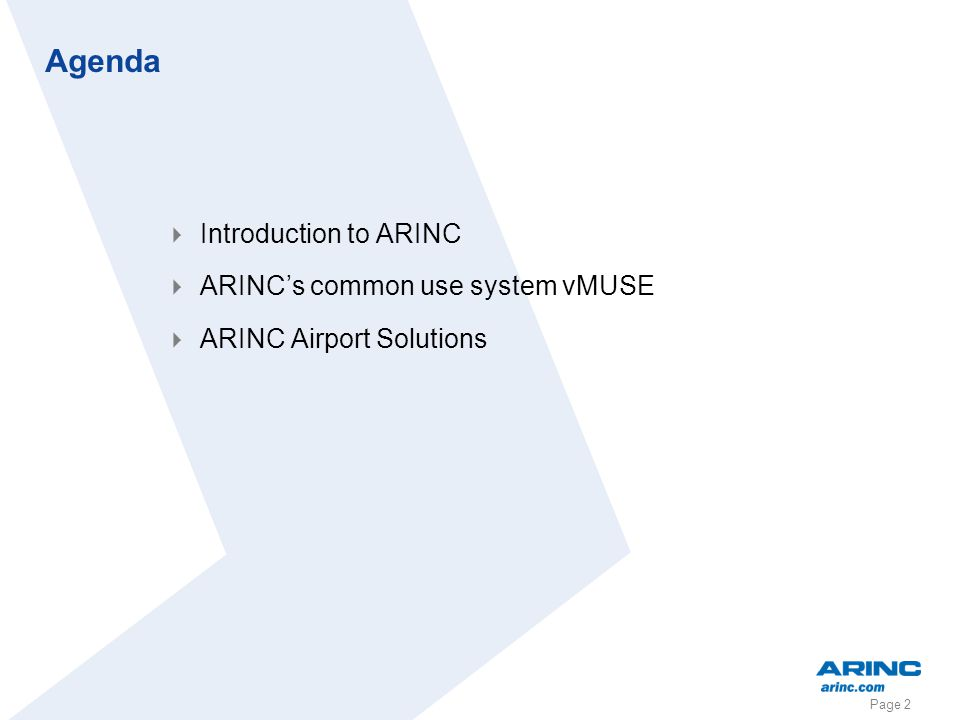 Agenda Introduction to ARINC ARINC's common use system vMUSE