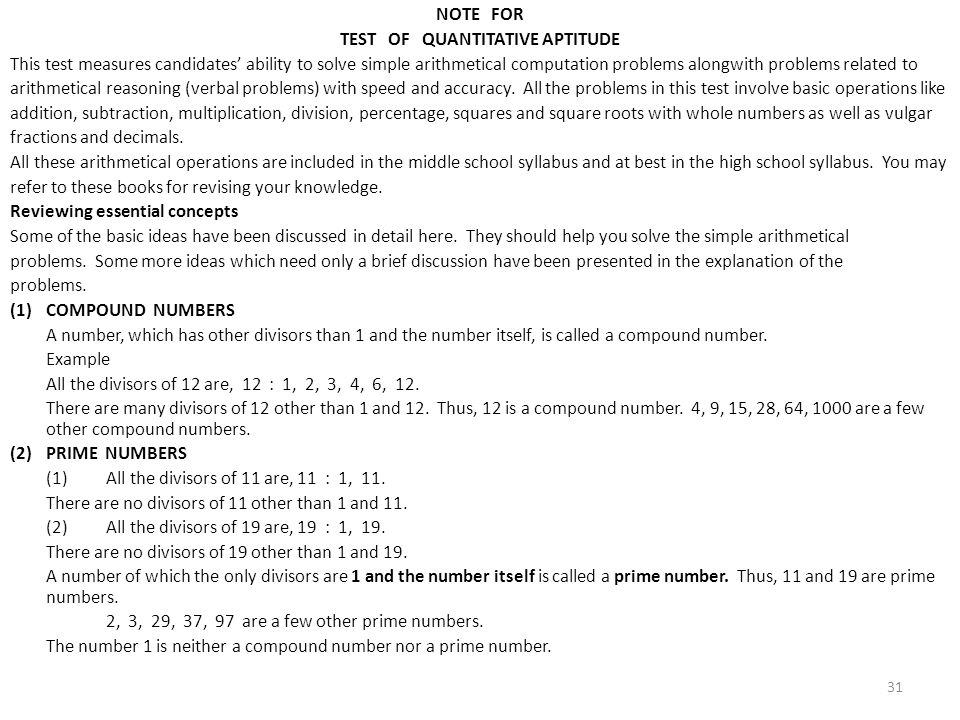 NOTE FOR TEST OF QUANTITATIVE APTITUDE This test measures candidates' ability to solve simple arithmetical computation problems alongwith problems related to arithmetical reasoning (verbal problems) with speed and accuracy.