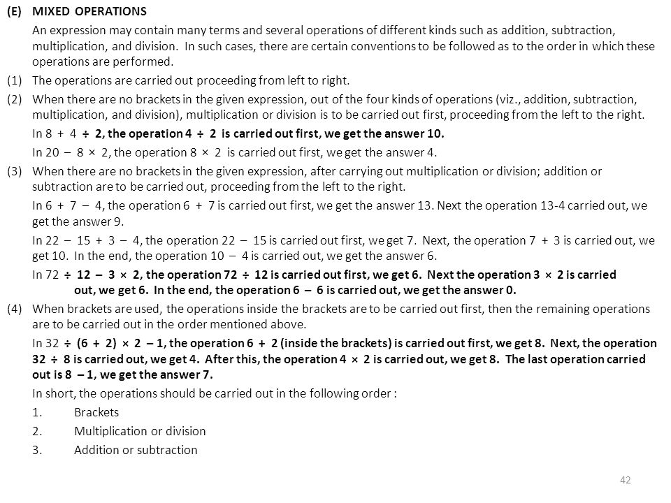 (E) MIXED OPERATIONS An expression may contain many terms and several operations of different kinds such as addition, subtraction, multiplication, and division.