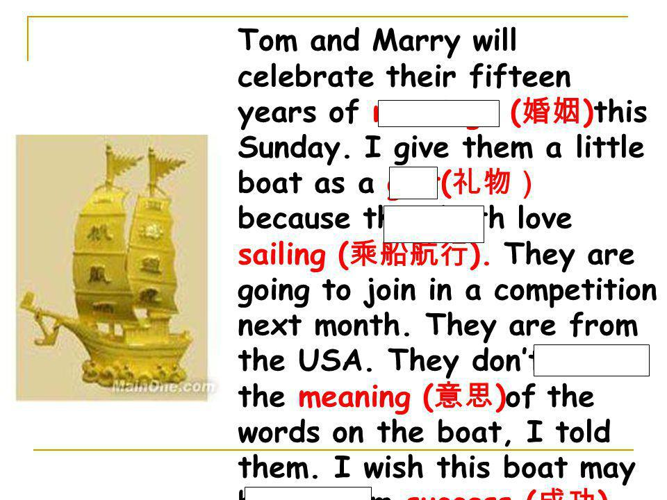Tom and Marry will celebrate their fifteen years of marriage (婚姻)this Sunday.