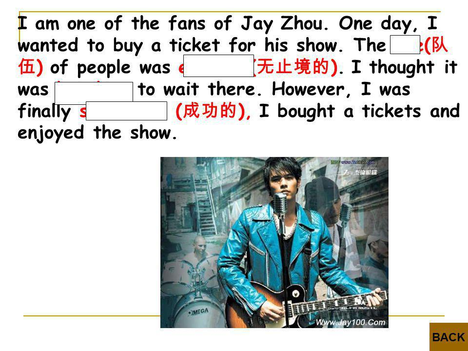 I am one of the fans of Jay Zhou