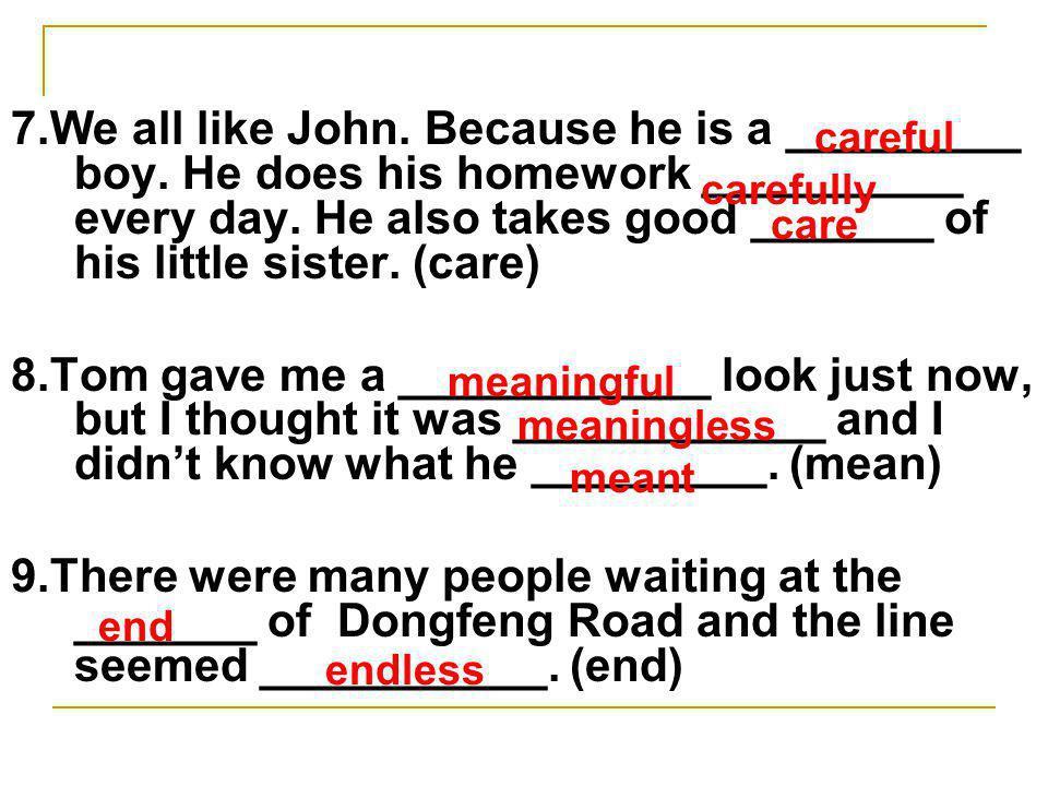 7. We all like John. Because he is a _________ boy