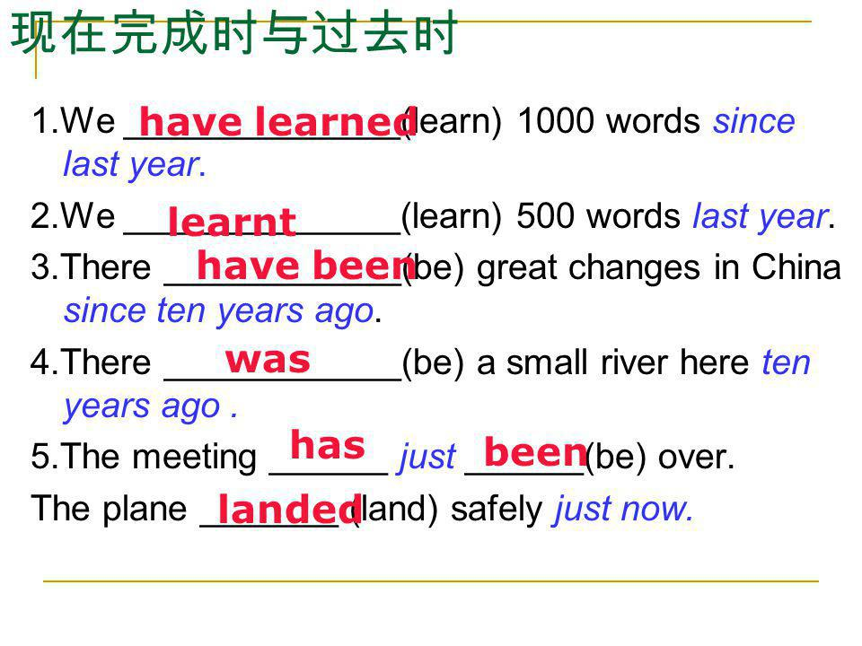 现在完成时与过去时 have learned learnt have been was has been landed