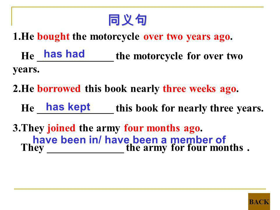 同义句 1.He bought the motorcycle over two years ago.
