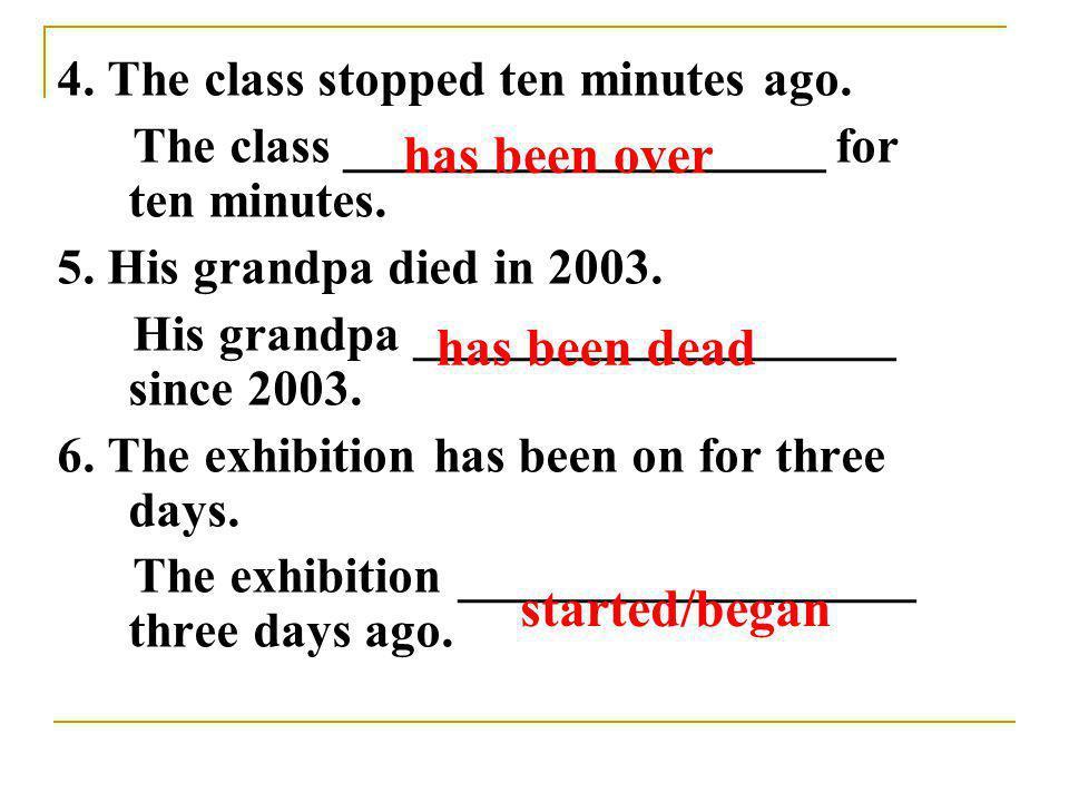 has been over has been dead started/began