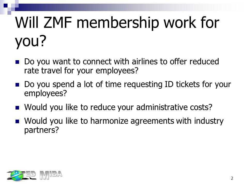 Will ZMF membership work for you