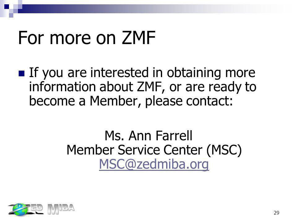 Ms. Ann Farrell Member Service Center (MSC) MSC@zedmiba.org