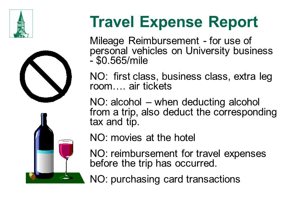 Travel Expense Report Mileage Reimbursement - for use of personal vehicles on University business - $0.565/mile.